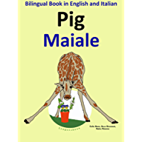 Bilingual Book in English and Italian: Pig — Maiale (Learn Italian for Kids 2)