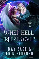 When Hell Freezes Over (Wicked Crown Book 2) Kindle Edition