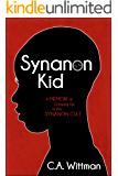 Synanon Kid: A Memoir of Growing Up in the Synanon Cult