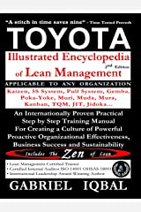 TOYOTA Illustrated Encyclopedia of Lean Management: An Internationally Proven Practical Step by Step Training Manual For Creating a Culture of Powerful Proactive Organizational Effectiveness Kindle Edition
