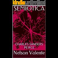 SEMIÓTICA : CHARLES SANDERS PEIRCE