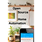 Open Source Home Automation: An Introduction to Home Assistant and Soldering your own ESP8266 Sensors (English Edition)