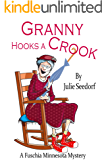 Granny Hooks A Crook (Fuchsia, Minnesota Book 1)