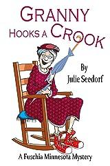 Granny Hooks A Crook (Fuchsia, Minnesota Book 1) Kindle Edition