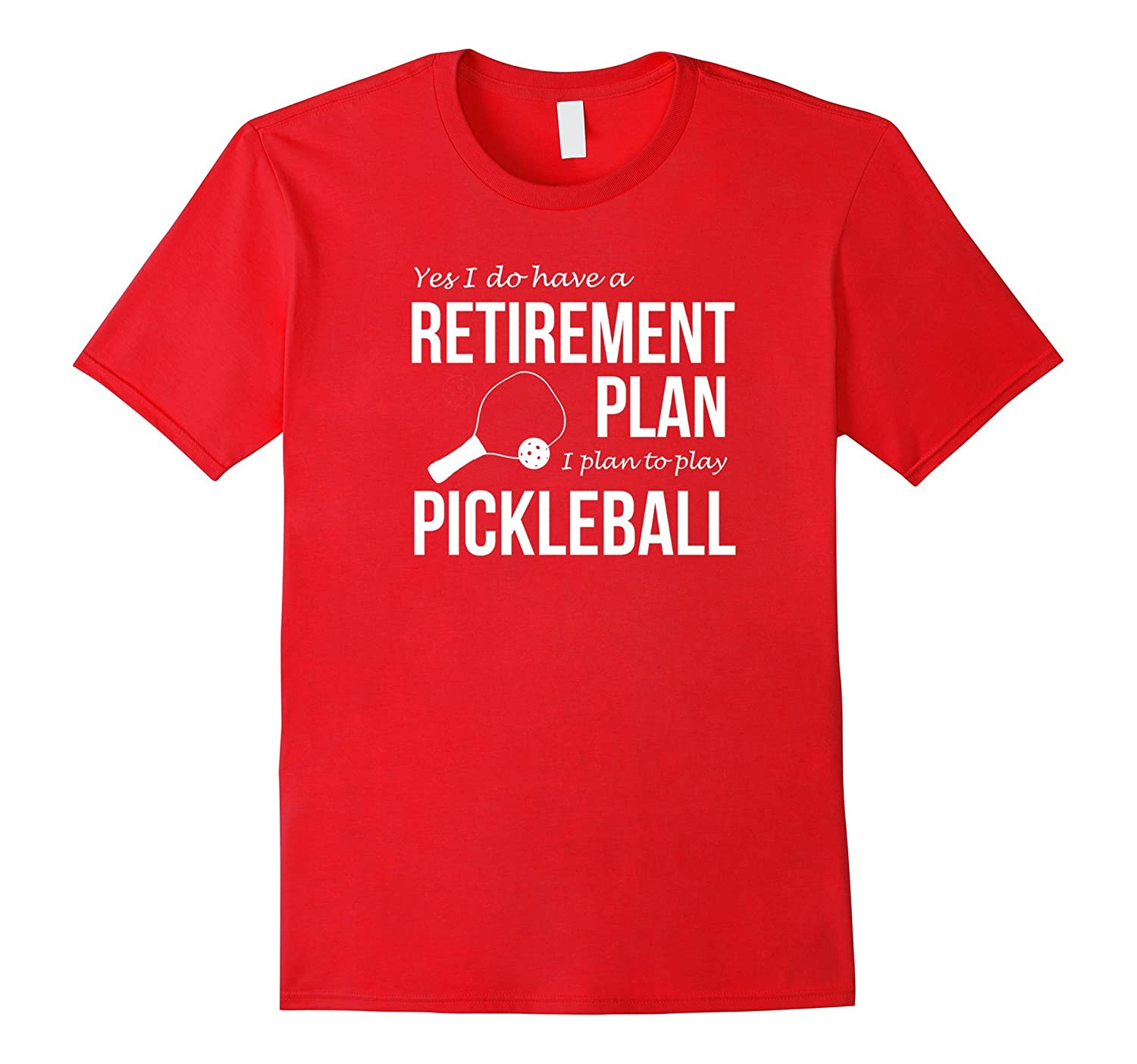 Funny I Do Have A Retirement Plan I Play Pickleball T-shirts-Vaci