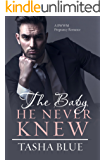The Baby He Never Knew: A BWWM Romance