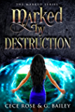 Marked by Destruction (The Marked Series Book 3)