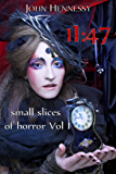 11:47 - Small Slices of Horror Vol. I