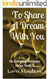 To Share A Dream With You: An Everyday Romance Series Book 2