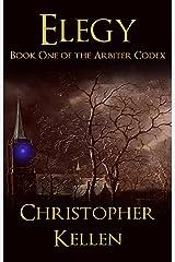 Elegy (The Arbiter Codex Book 1) Kindle Edition