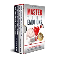MASTER YOUR EMOTIONS: This book includes : COGNITIVE BEHAVIORAL THERAPY, SELF DISCIPLINE, HOW TO ANALYZE PEOPLE, OVERTHINKING.