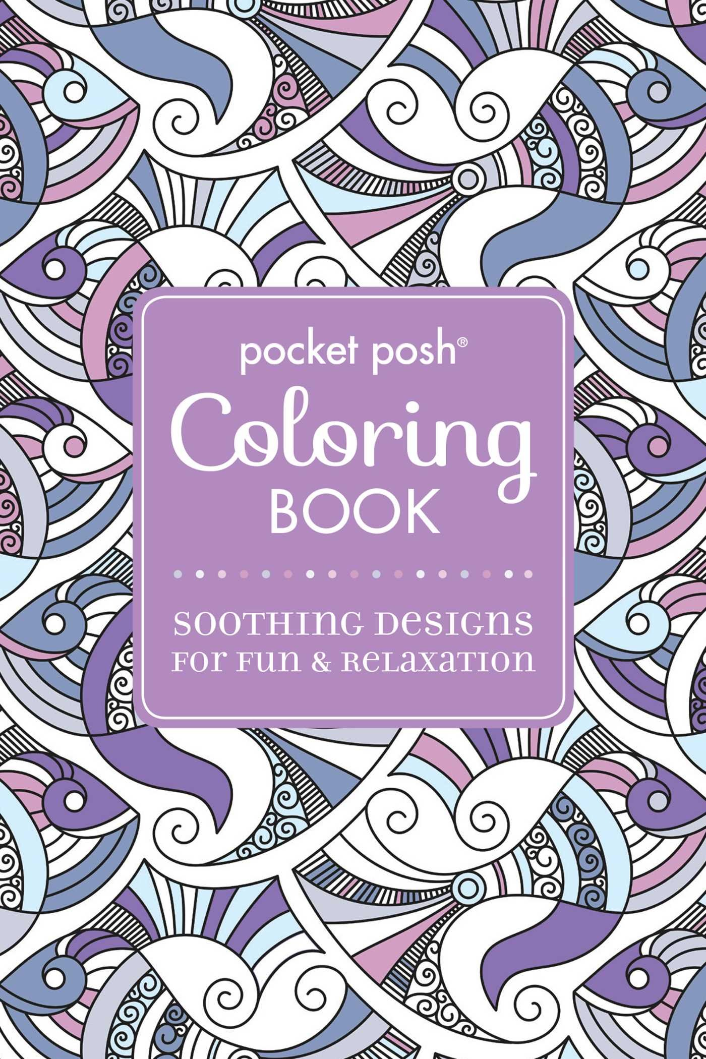 Amazon Pocket Posh Adult Coloring Book Soothing Designs For Fun Relaxation Books 0050837357419 Andrews McMeel Publishing