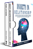 Anxiety In Relationship: A complete guide for anxiety and depression therapy, Cognitive behavioral therapy, Meditation and mindfulness techniques and Panic attacks treatment (English Edition)