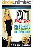 Paleo Diets: The New Paleo PKE Diet: Paleo-Keto-Epigenetic Diet Revolution (Health and Fitness - Diet and Nutrition – PALEO EPIGENETIC Book 1)