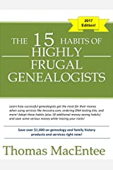 The 15 Habits of Highly Frugal Genealogists Kindle Edition