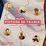 Petite Histoire de France Volume 3 (de Napoléon Ier à nos jours)