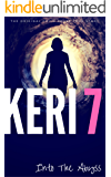 KERI 7: The Original Child Abuse True Story (Child Abuse True Stories)