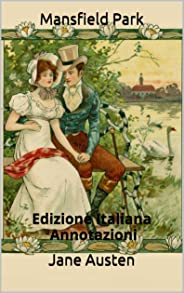 Mansfield Park - Edizione Italiana - Annotazioni: Edizione Italiana - Annotazioni (Italian Edition)