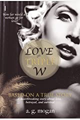 LOVE ON TRIPLE W: A Heartbreaking True Story About Love, Betrayal, and Survival Kindle Edition