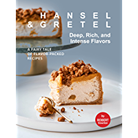 Hansel & Gretel – Deep, Rich, And Intense Flavors: A Fairy Tale of Flavor-Packed Recipes