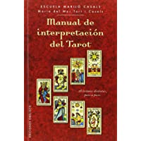Manual de interpretacion del tarot / Tarot Interpretation Manual: 28 Lecturas Distintas, Paso a Paso