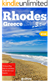 Rhodes Island Greece, in 3 Days (Travel Guide 2019 with Photos): Best Things to Enjoy in Rhodes(Rodos): 3-Day Itinerary, Best Beaches, Restaurants, Sights, ... Things to Do and Online Maps Included.
