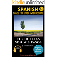 Spanish short stories for upper-intermediate (B2): Tus huellas son mis pasos. Downloadable Audio. Vol 5. Spanish edition… book cover