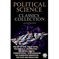 Political Science. Classics Collection (Illustrated): The Art of War, Tao Te Ching, The Republic, Meditations, The Prince,  Utopia, Common Sense, Utilitarianism, ...  The State and Revolution (English Edition)