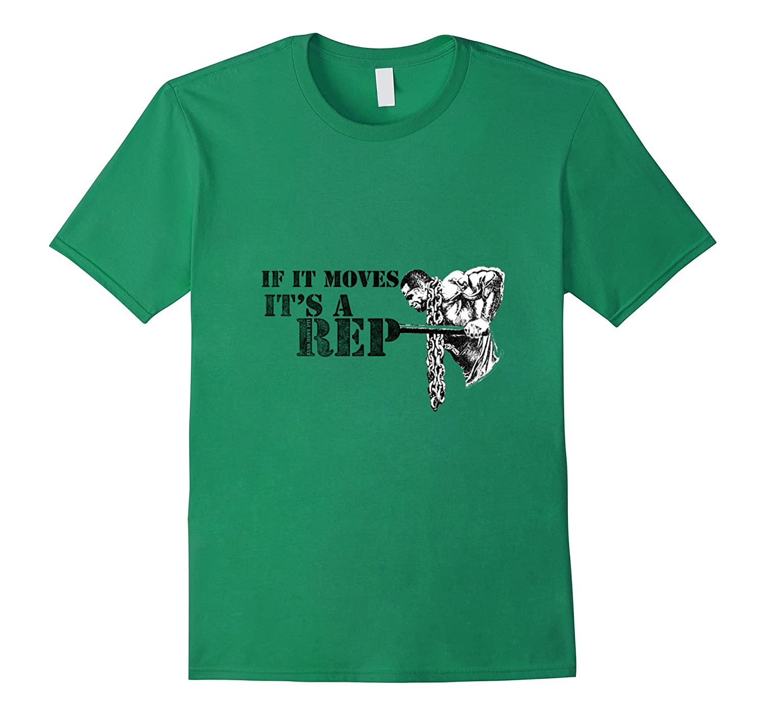 If It Moves - Its A Rep - Bodybuilder T-shirt St Patricks D-TD