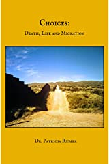 Choices: Death, Life and Migration Kindle Edition