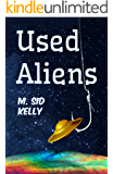 Used Aliens: A Science Centric Satire (The Galactic Pool Satires Book 1)