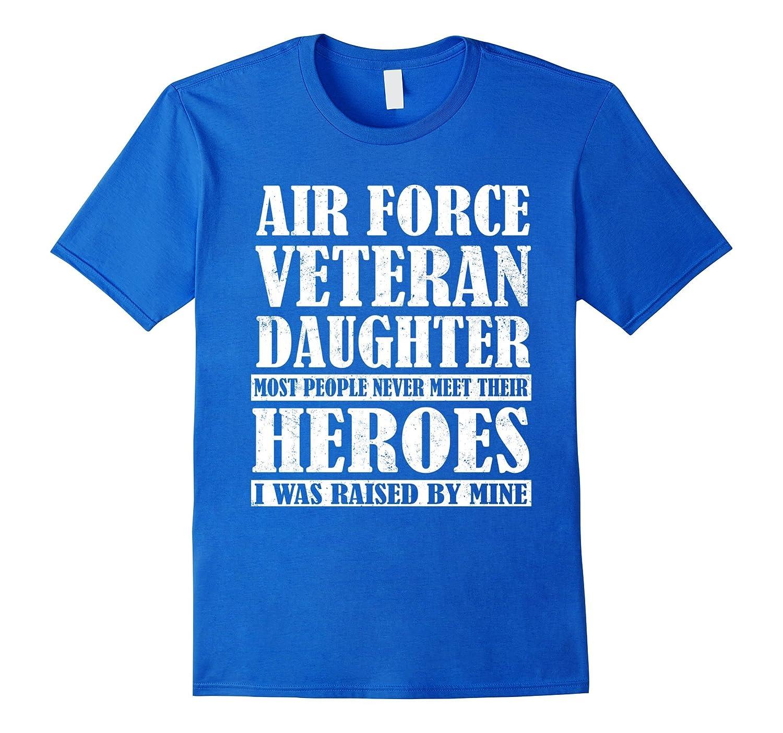 Air Force Veteran Daughter Most People Never Meet T-shirt