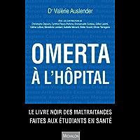 Omerta à l'hôpital: Le livre noir des maltraitances faites aux étudiants en santé