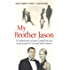 My Brother Jason: The untold story of Jason Corbett's life and brutal murder by Tom and Molly Martens