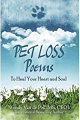 Pet Loss Poems: To Heal Your Heart and Soul Kindle Edition