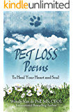Pet Loss Poems: To Heal Your Heart and Soul