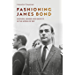 Fashioning James Bond: Costume, Gender and Identity in the World of 007 (English Edition)