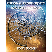 Personal Productivity For Busy Managers