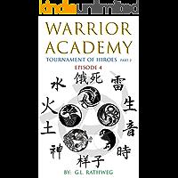 Warrior Academy: A Tournament of Hiroes Part 2 - Episode 4