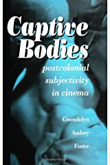Captive Bodies: Postcolonial Subjectivity in Cinema (SUNY series, Cultural Studies in Cinema/Video) Paperback