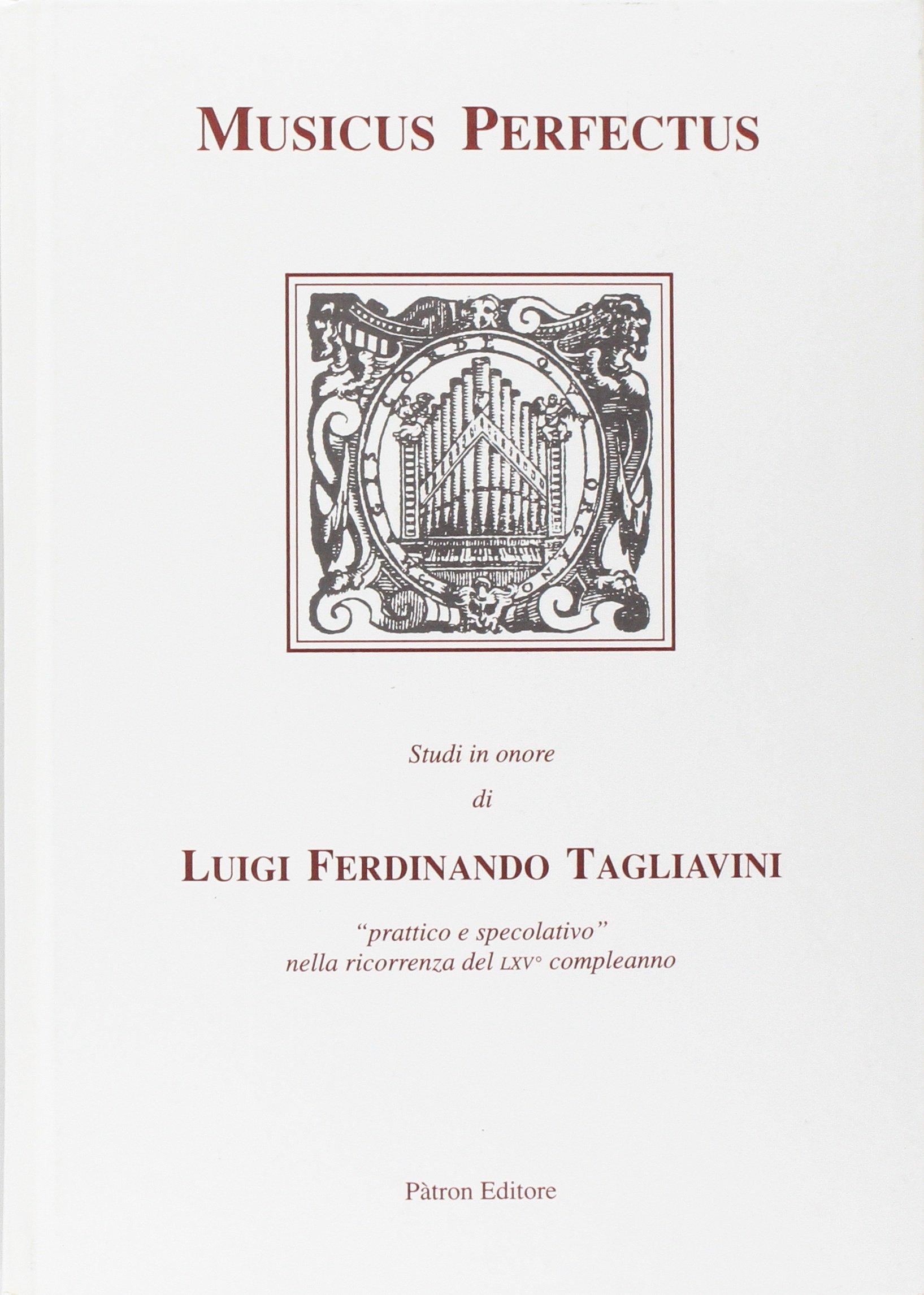 Musicus perfectus: Studi in onore di Luigi Ferdinando Tagliavini