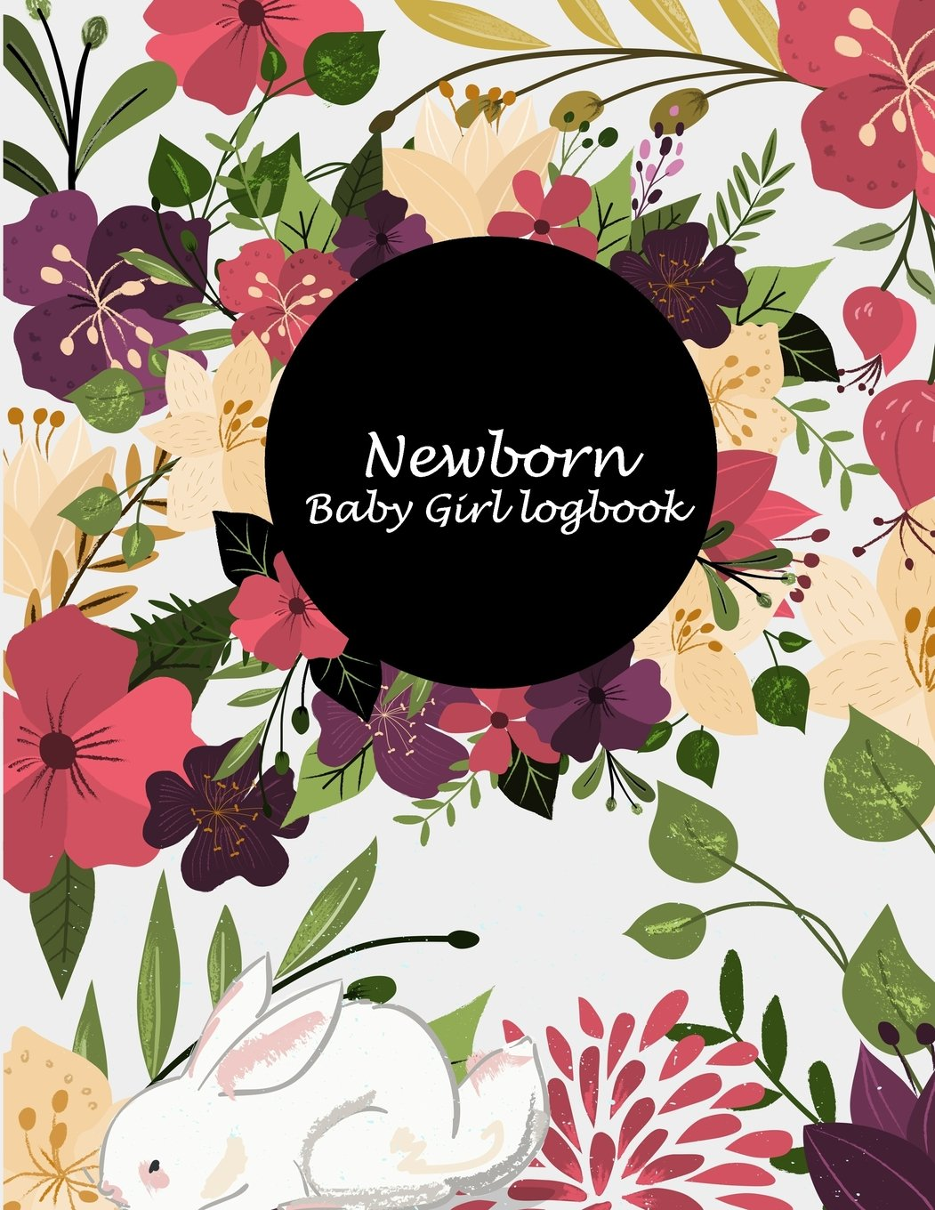 """Newborn Baby Girl logbook: Floral Premium Cover, Baby's Eat, Sleep, Poop Schedule Log Journal Large Size 8.5"""" x 11"""" Child's Health Record Keeper, Baby Health Record Notebook, Meal & Diapers Recorder pdf"""
