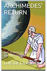 ARCHIMEDES' RETURN: THE POWER OF IMAGINATION ON THE STREETS Kindle Edition