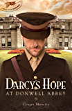 Darcy's Hope at Donwell Abbey: A WW1 Pride & Prejudice Companion Story (Great War Romance Book 2)