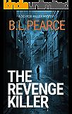 The Revenge Killer: A gripping serial killer crime novel (DCI Rob Miller Book 2)