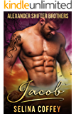 Jacob (Alexander Shifter Brothers Book 3)