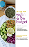 Vegan & Low Budget: Günstig, schnell und einfach vegan kochen (Smart cooking 2)