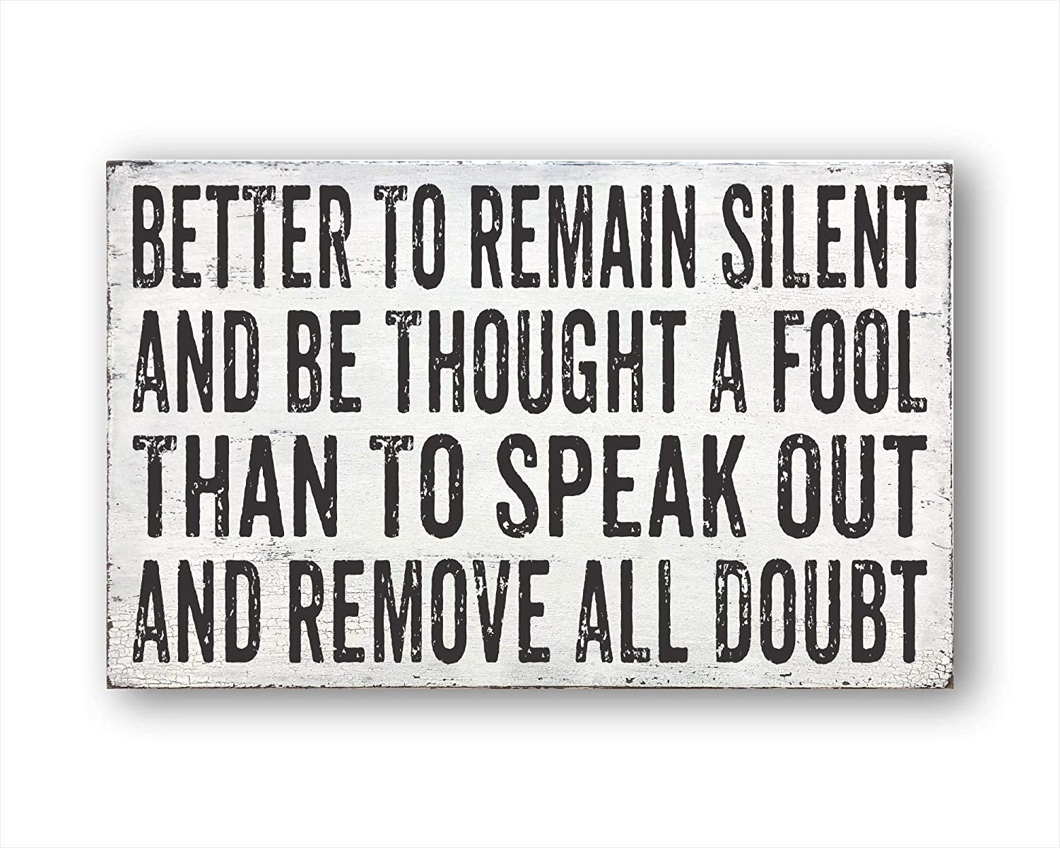 """Lplpol Better to Remain Silent and Be Thought A Fool Than to Speak Out and Remove All Doubt, Housewarming Gift, Farmhouse Decor, Wall Decor 8"""" x 12"""""""