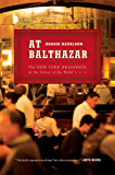 At Balthazar: The New York Brasserie at the Center of the World