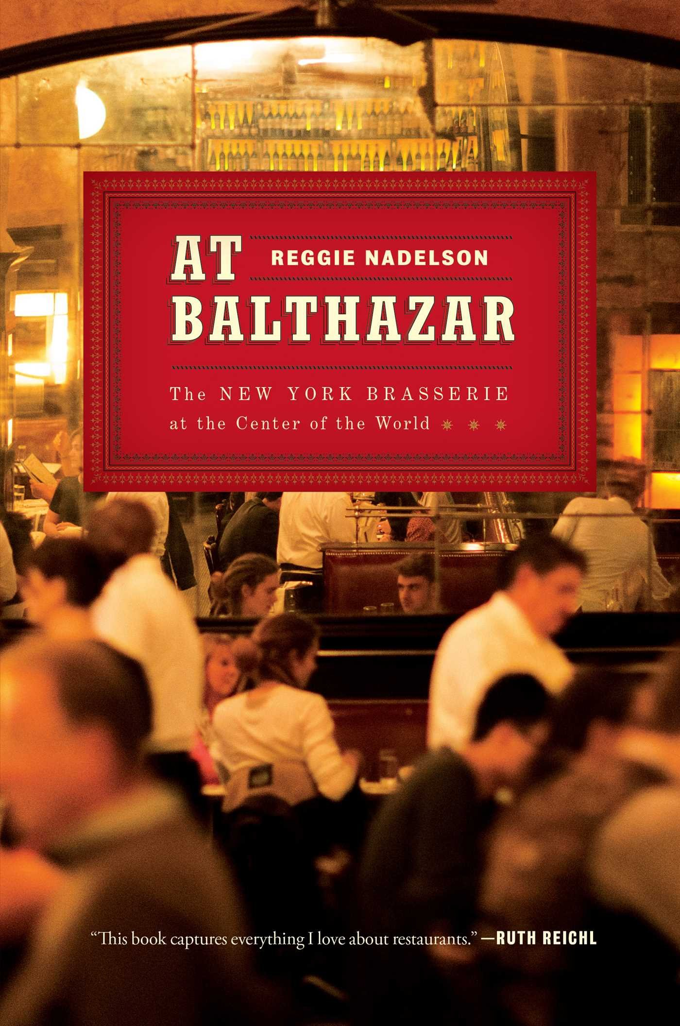 At Balthazar: The New York Brasserie at the Center of the